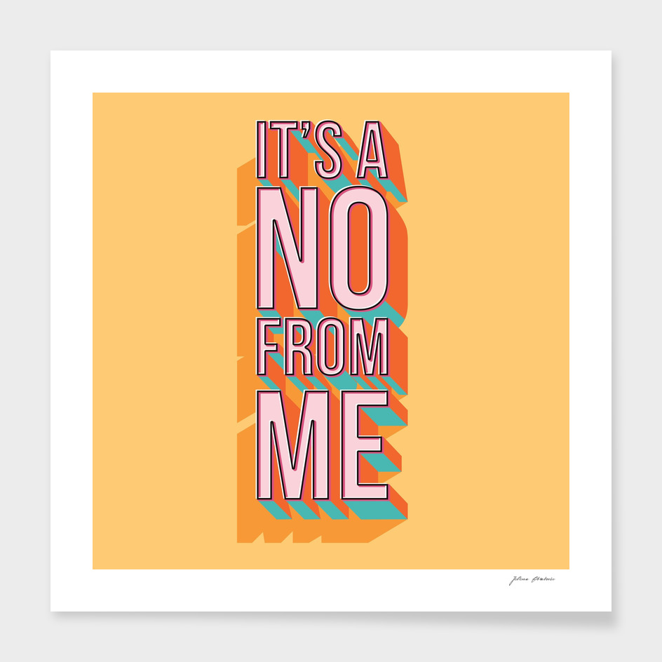 It's a no from me 2, typography poster design