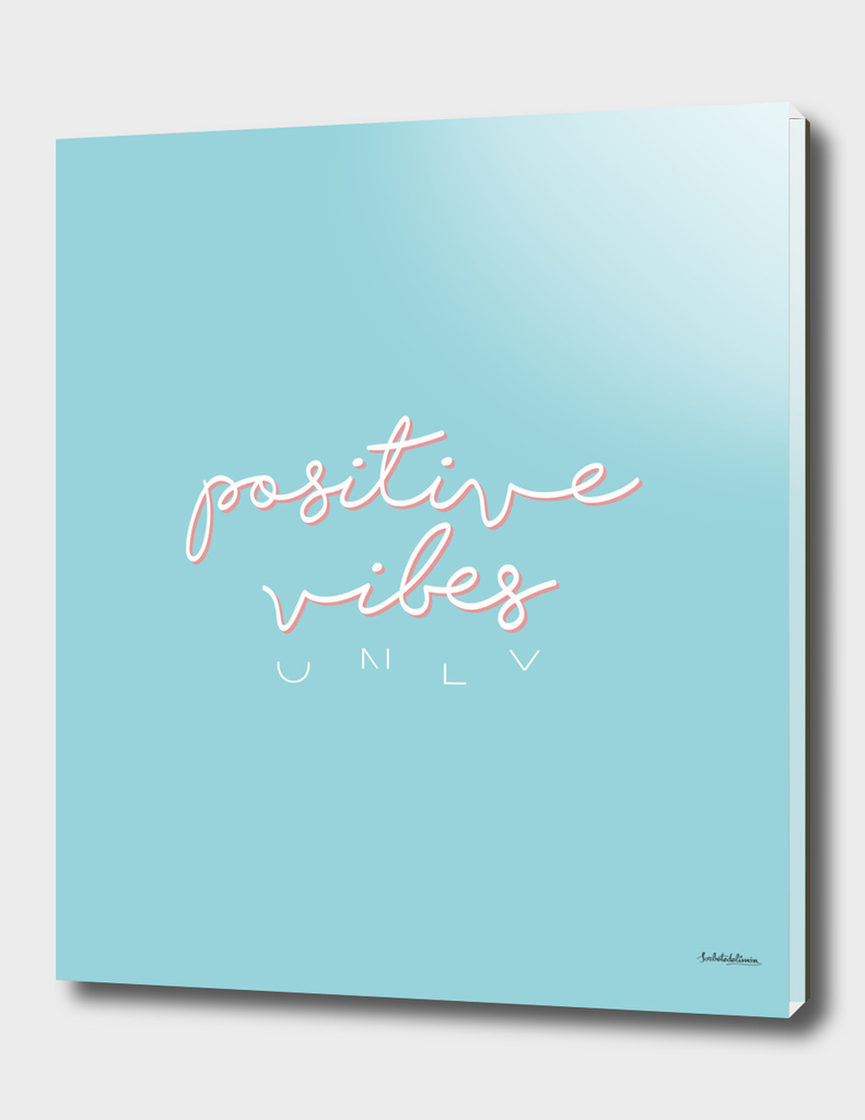 POSITIVE VIBES ONLY BLUE