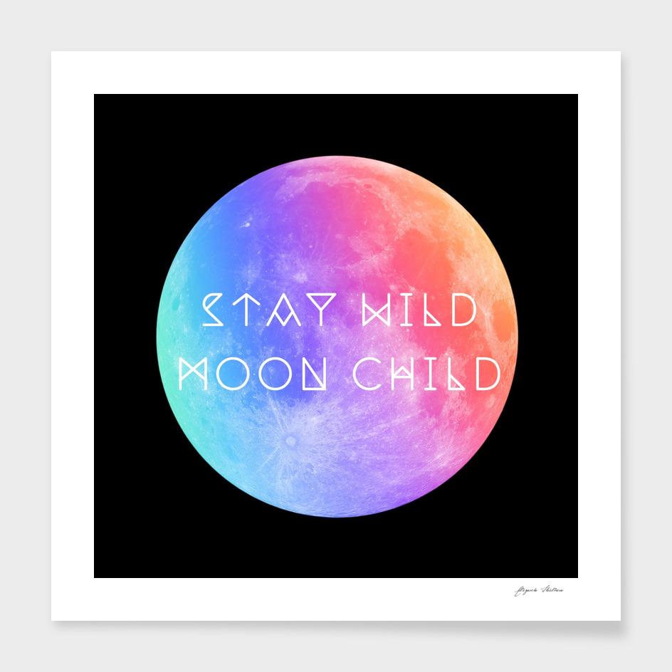 Stay Wild Moon Child v2
