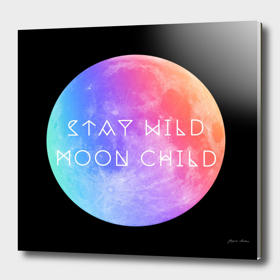 Stay Wild Moon Child v2