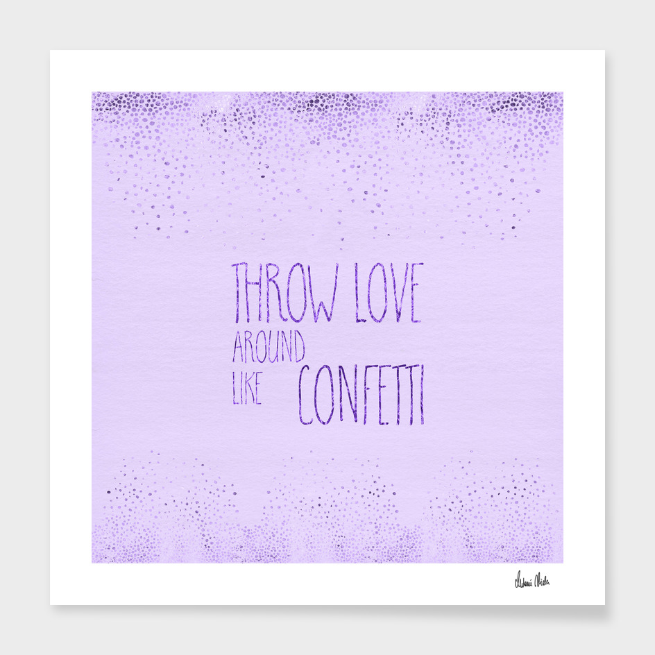 Text Art THROW LOVE AROUND LIKE CONFETTI | glittering purple