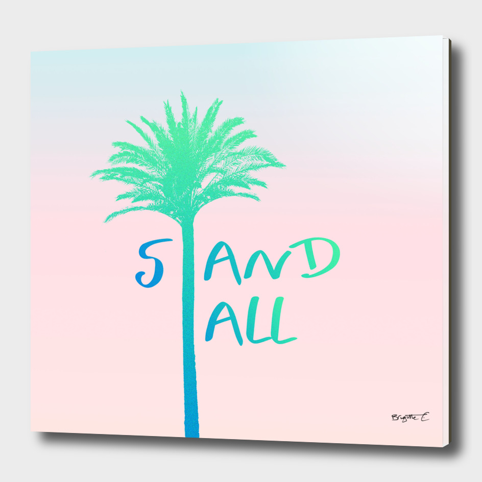 'Stand Tall' Palm Tree Beach Summer Vibes Blue and Pink