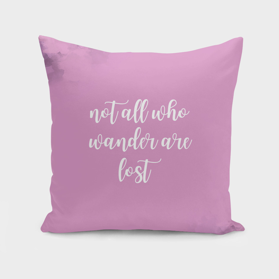 Text Art NOT ALL WHO WANDER ARE LOST | pink