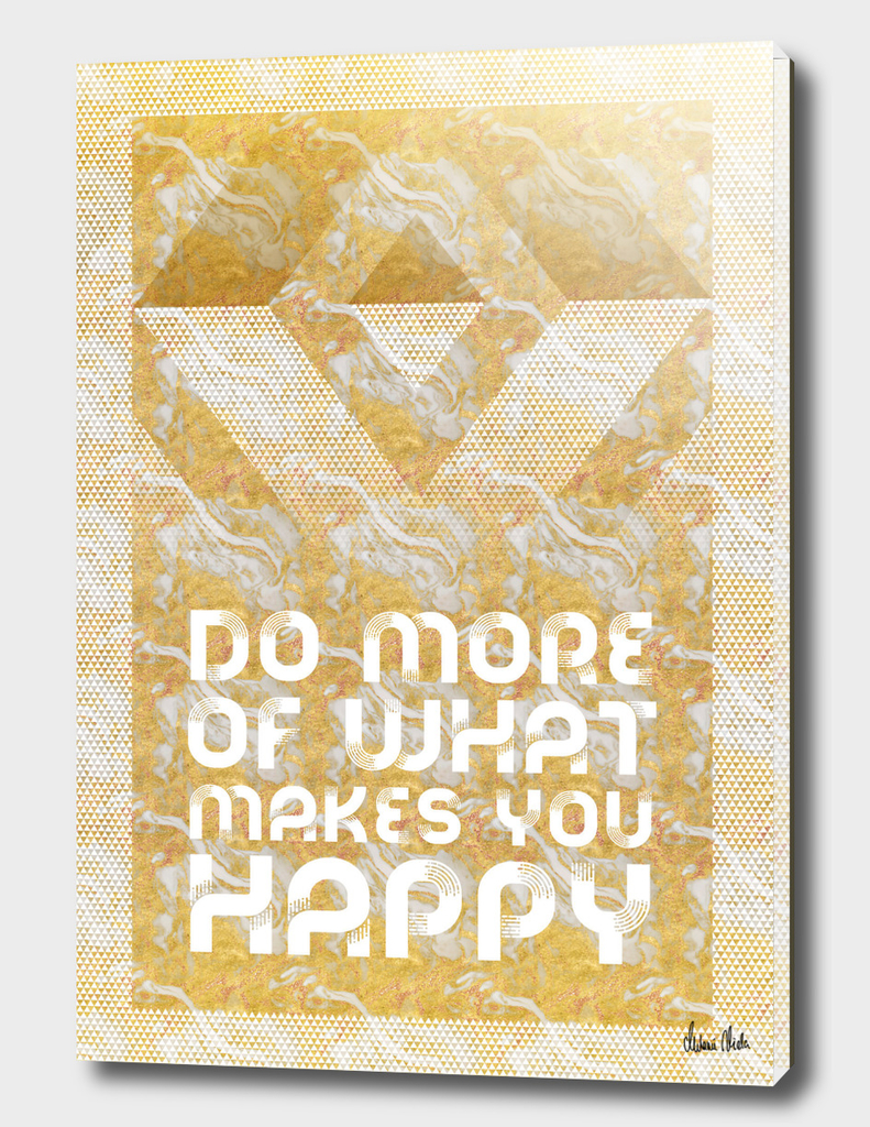 Graphic Art DO MORE OF WHAT MAKES YOU HAPPY | gold
