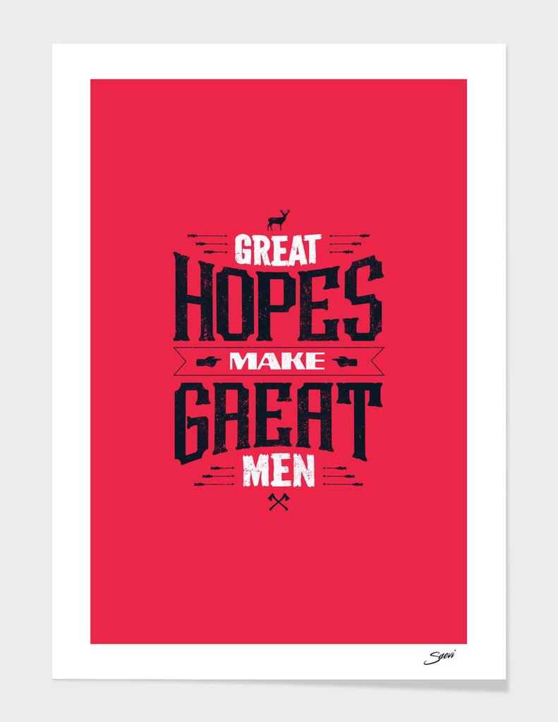 GREAT HOPES MAKE GREAT MEN
