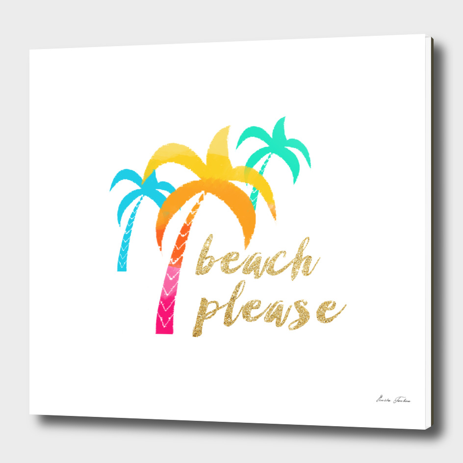 """Beach please"" and colorful palms"
