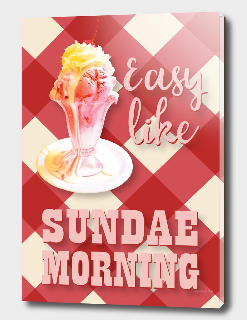 Easy Like Sundae Morning