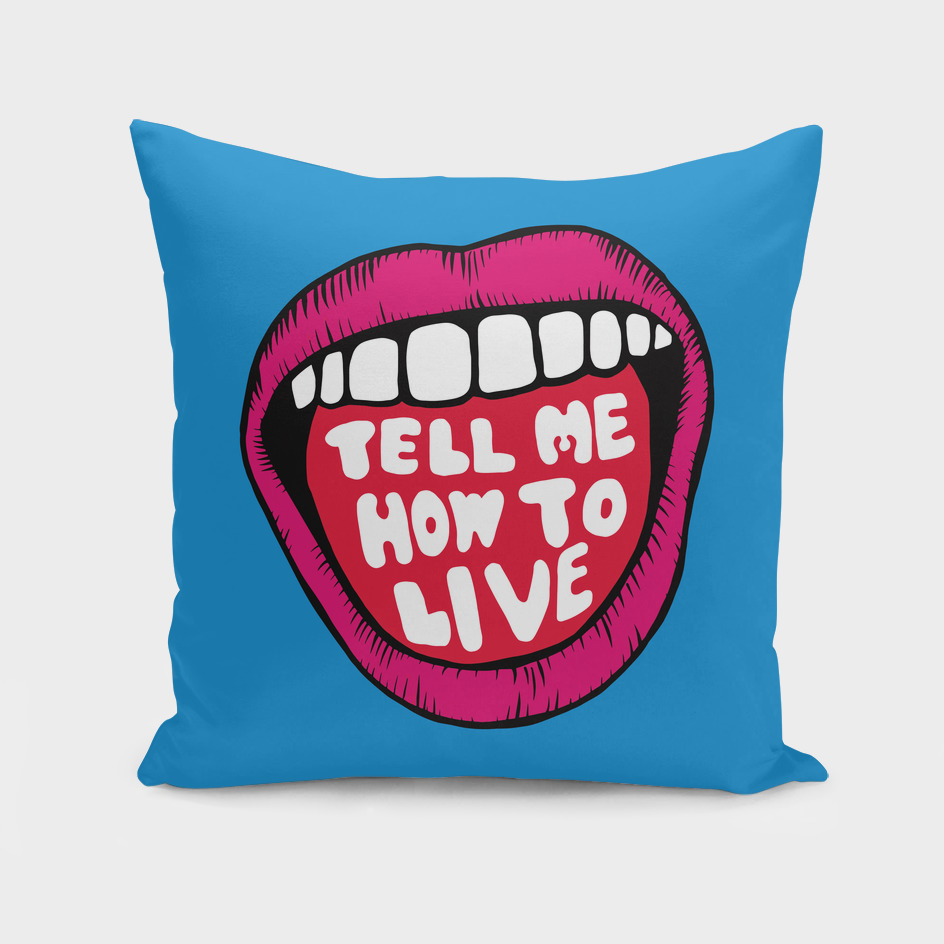 Lip Service: Tell Me How to Live!