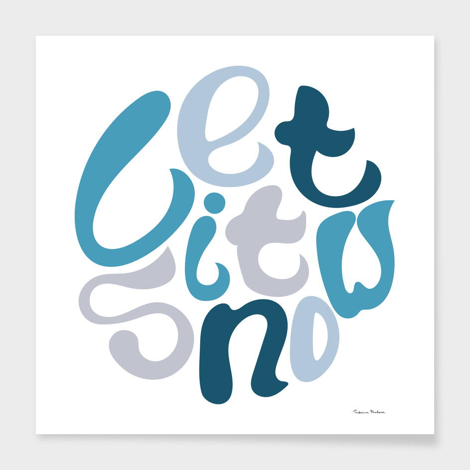 Hand-drawn typography poster - Let it snow.