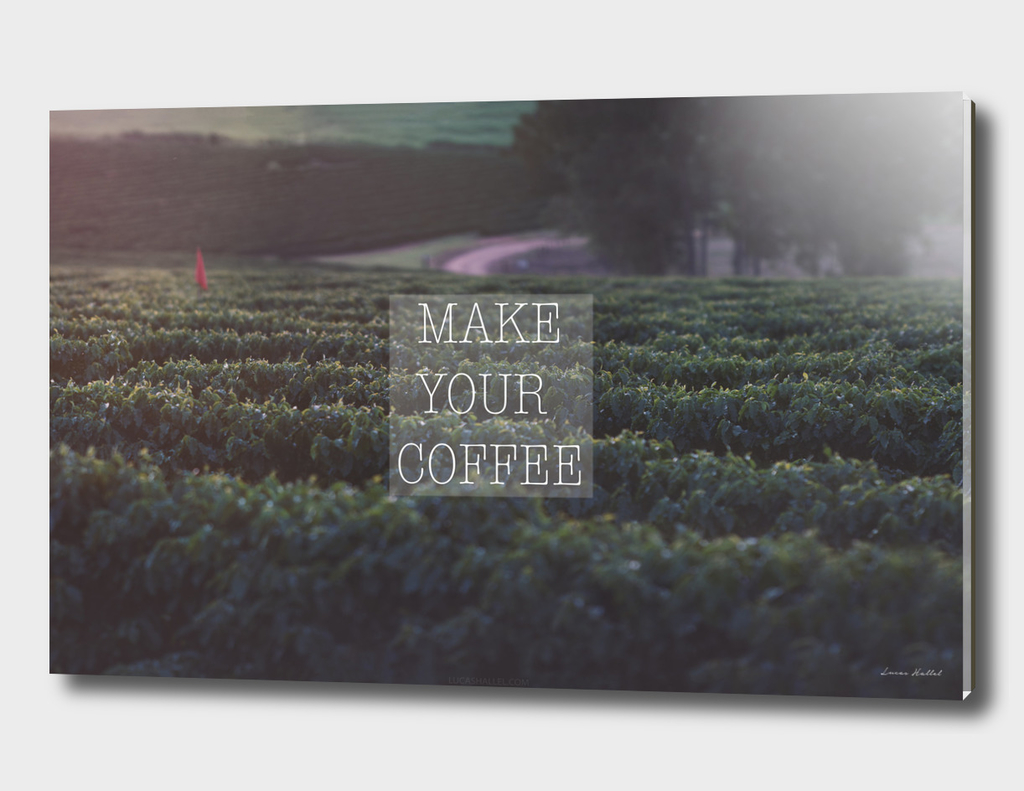 Make Your Coffee