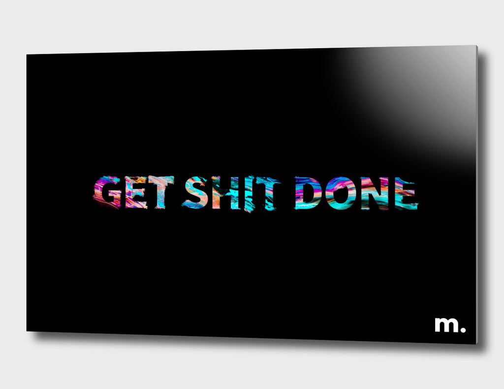 Get Shit Done!