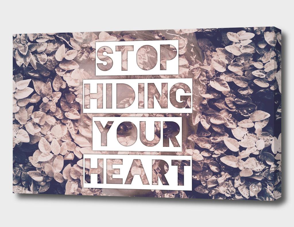 Stop Hiding Your Heart