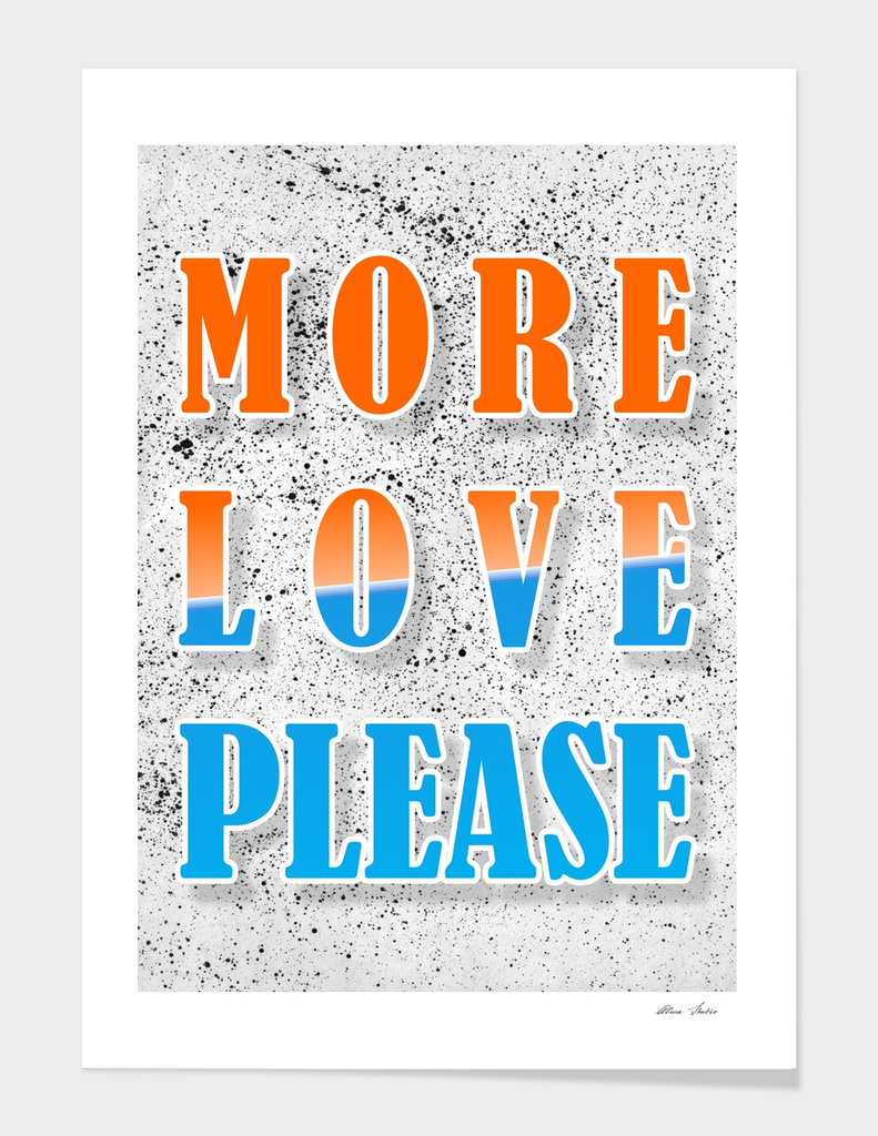 More Love Please, typography poster