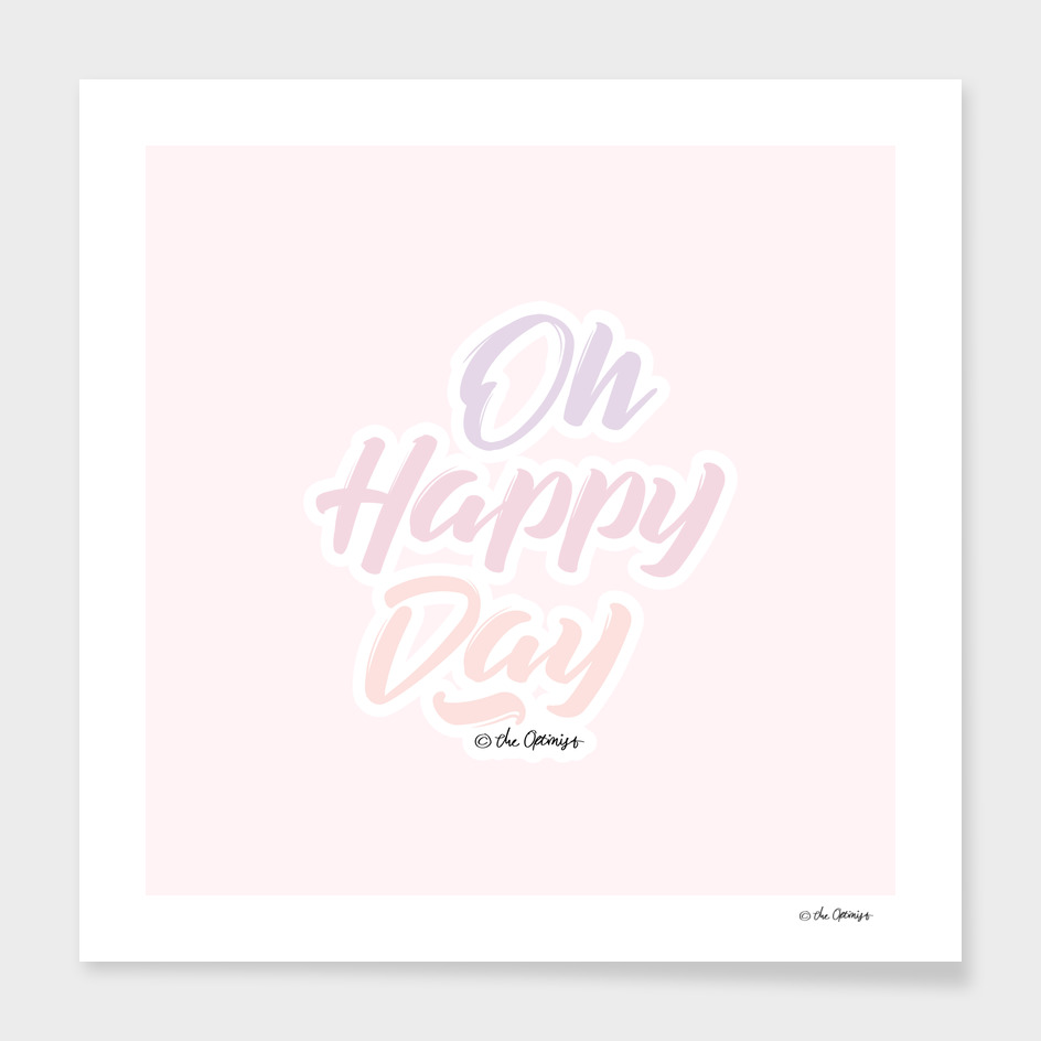 Oh Happy Day / Typography Quote