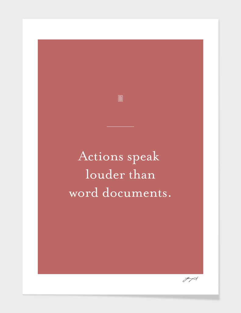 Actions speak louder than word documents