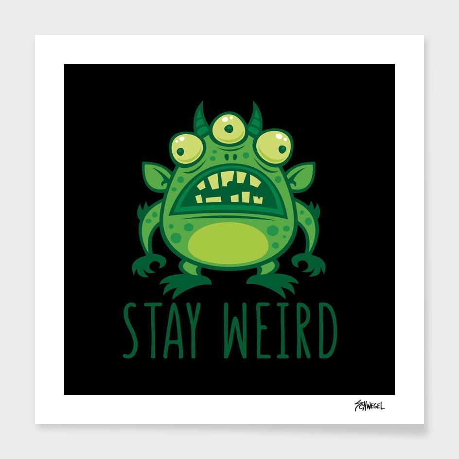 Stay Weird Alien Monster