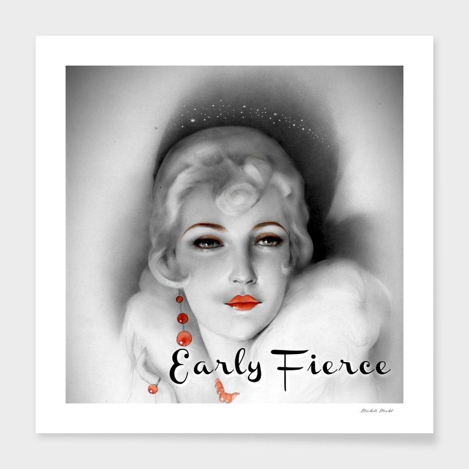 Early Fierce