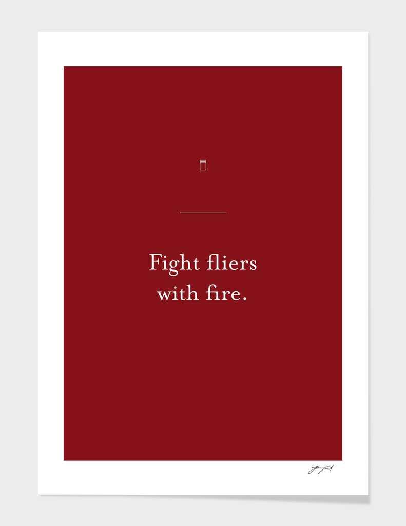 Fight fliers with fire