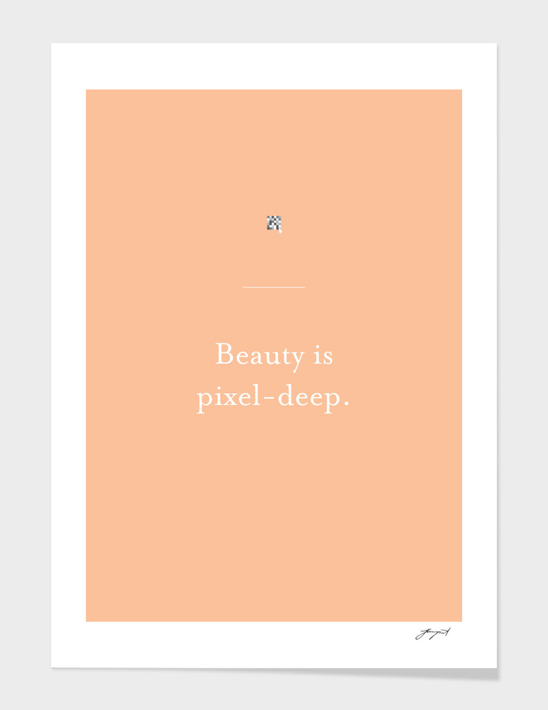 Beauty is pixel-deep
