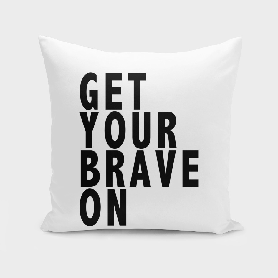 Get your brave on!