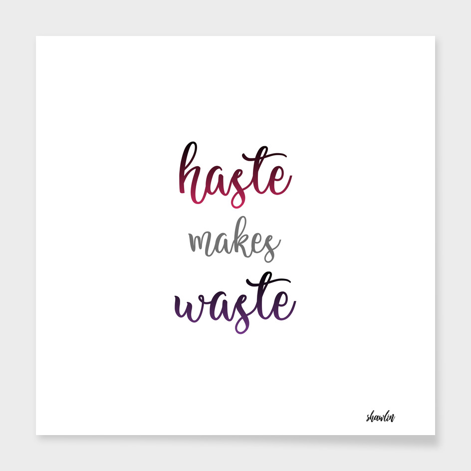 Typography of an old English proverb- Haste makes waste