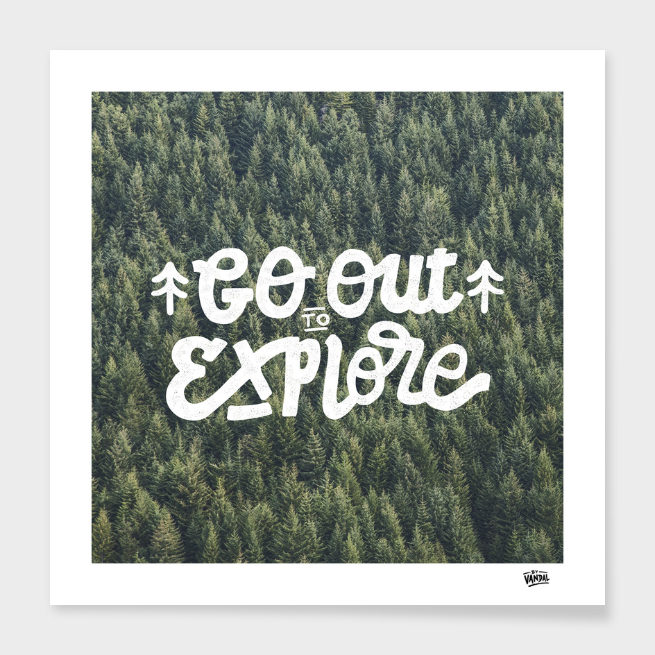 GO OUT TO EXPLORE