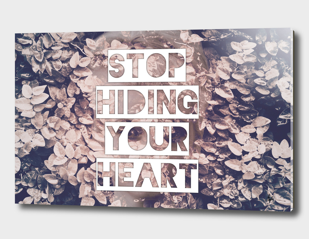 Stop Hiding Your Heart