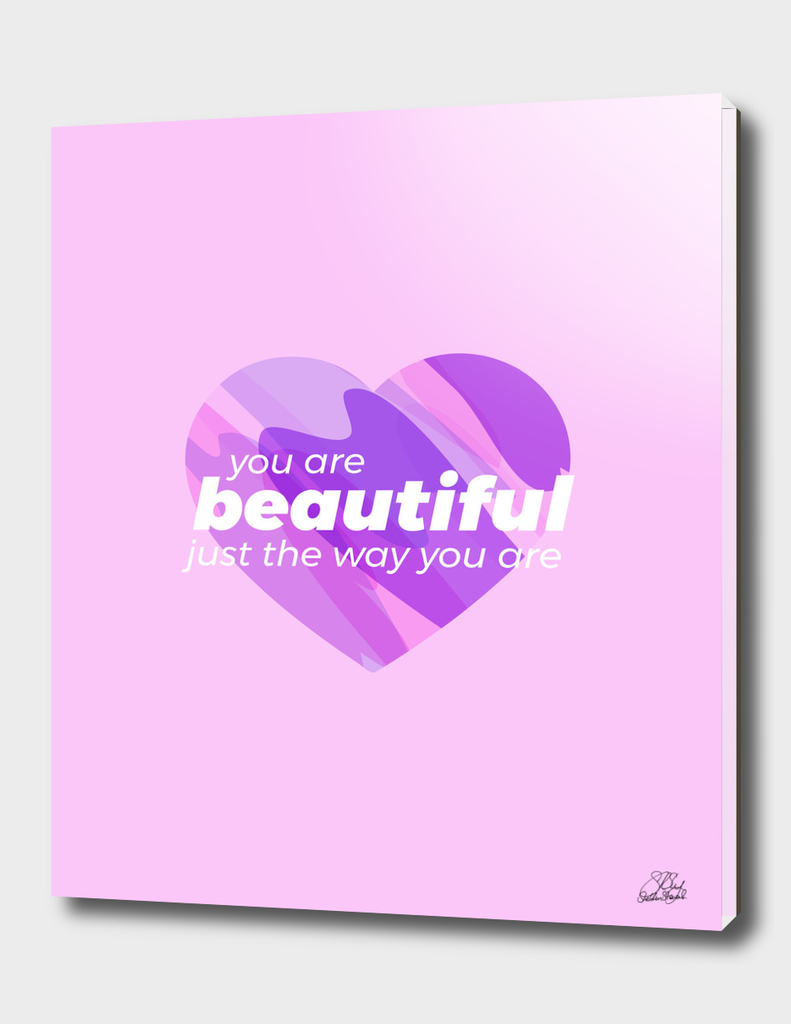 You're Beautiful Just The Way As You Are