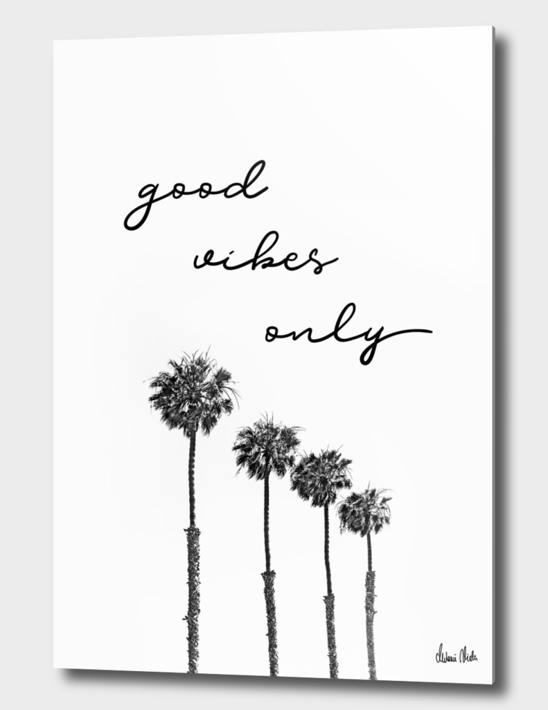 GOOD VIBES ONLY Dreaming under palm trees
