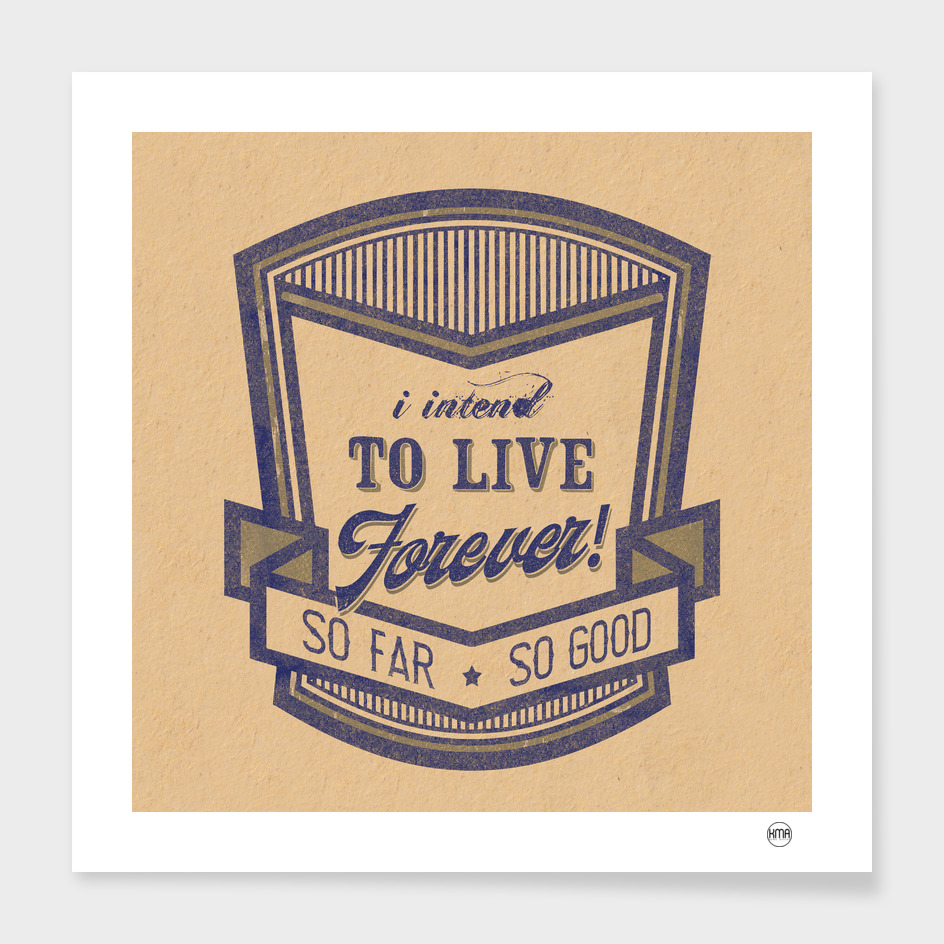 Live forever funny quote vintage logo