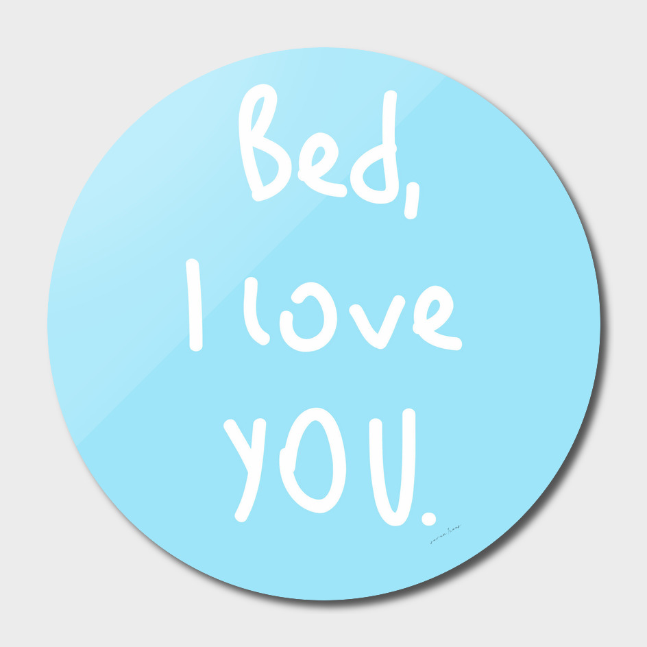 Bed I Love You