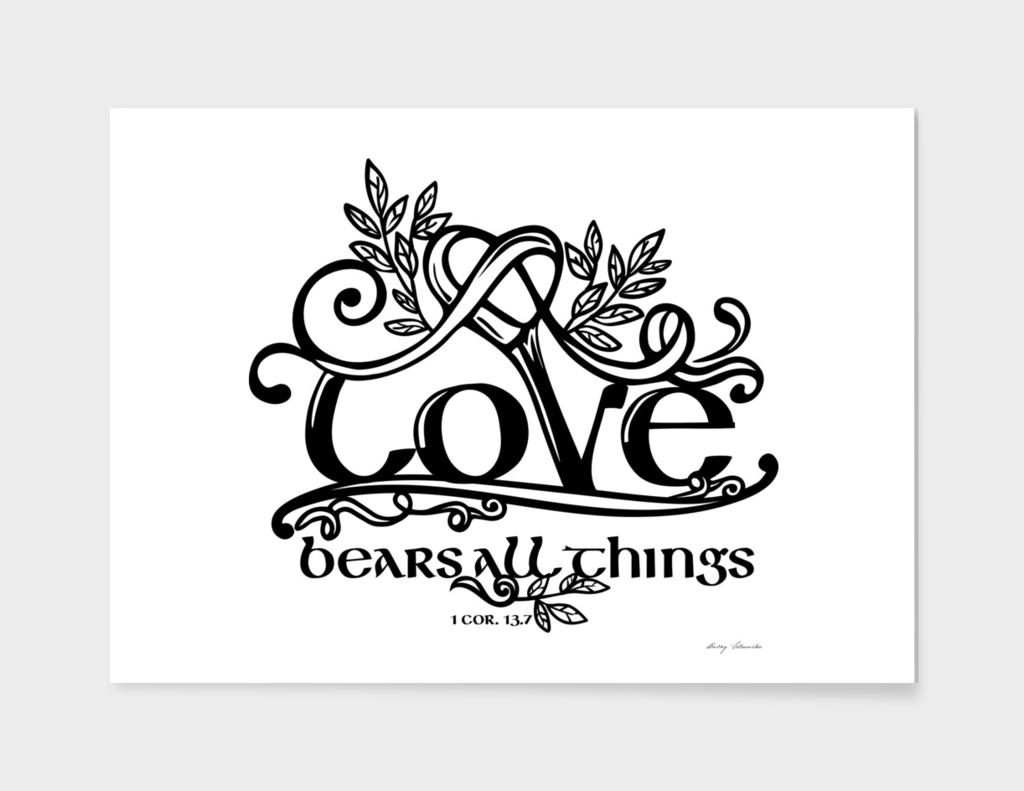 Christian print. Love bears all things.