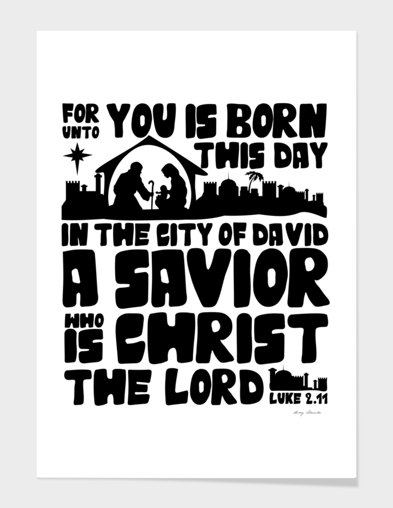 Christian print. For unto is born this day