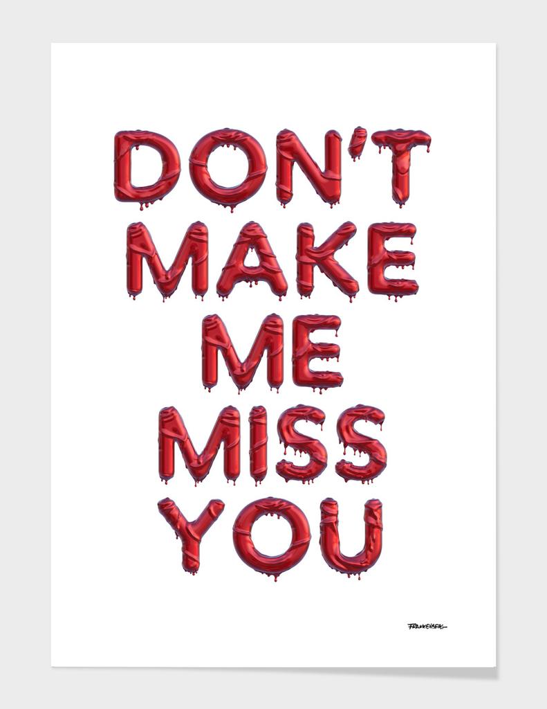 Don't make me miss you - Liquido