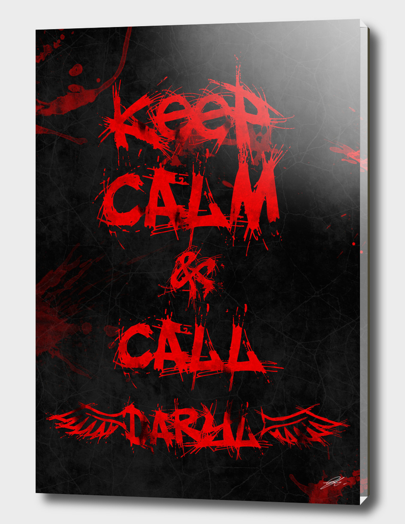 Keep Calm & Call Daryl Dyxon