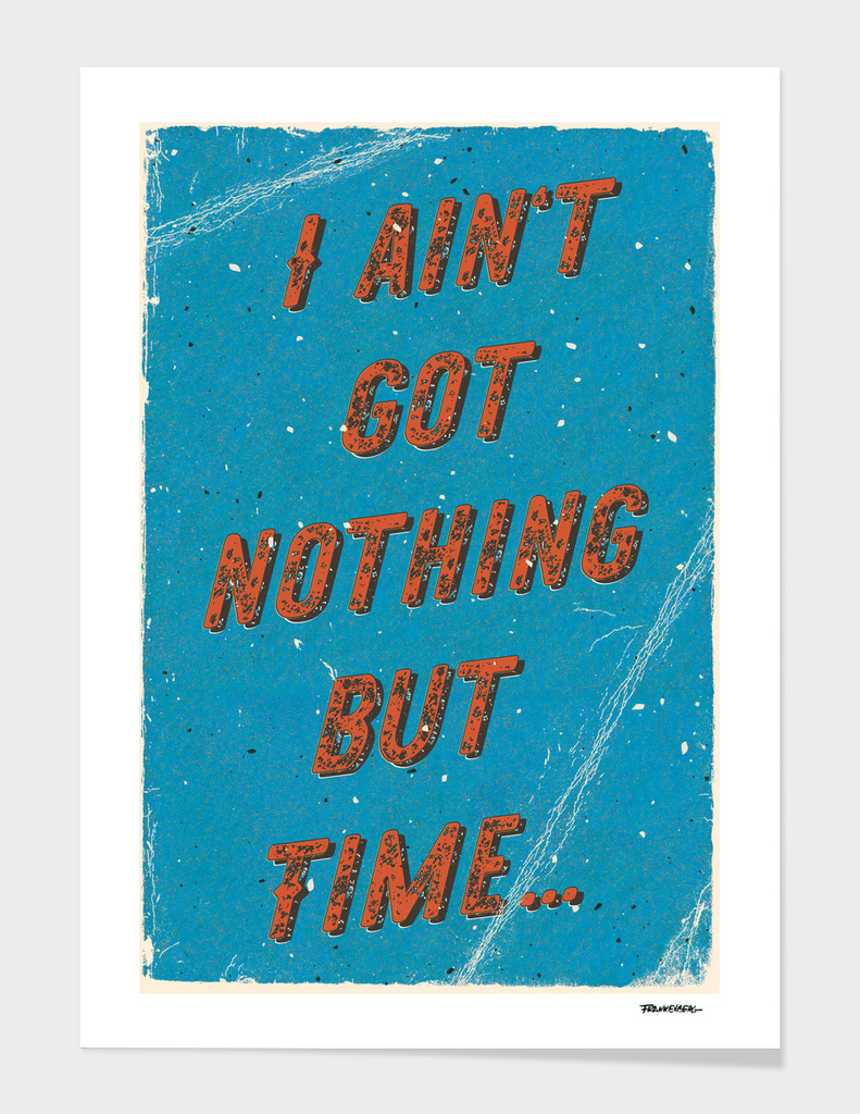 I ain't got nothing but time - A Hell Songbook Edition