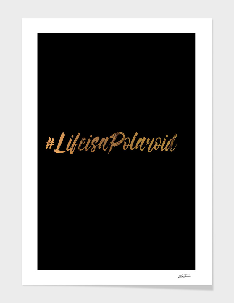 #Life is a Polaroid