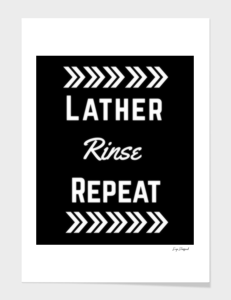 Lather, Rinse, Repeat