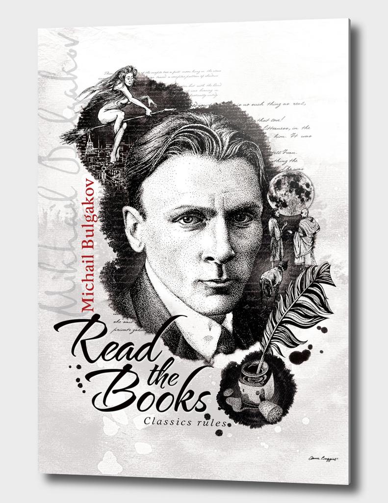 Read the books. Mikhail Bulgakov