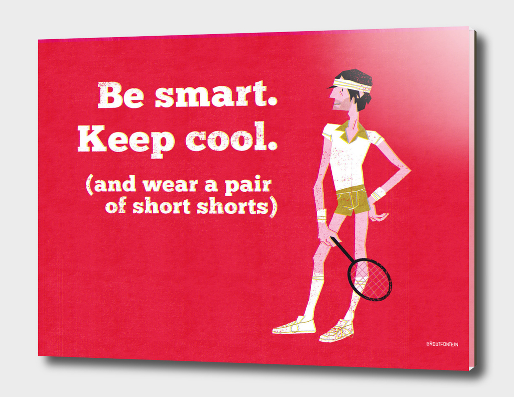Be Smart. Keep Cool.