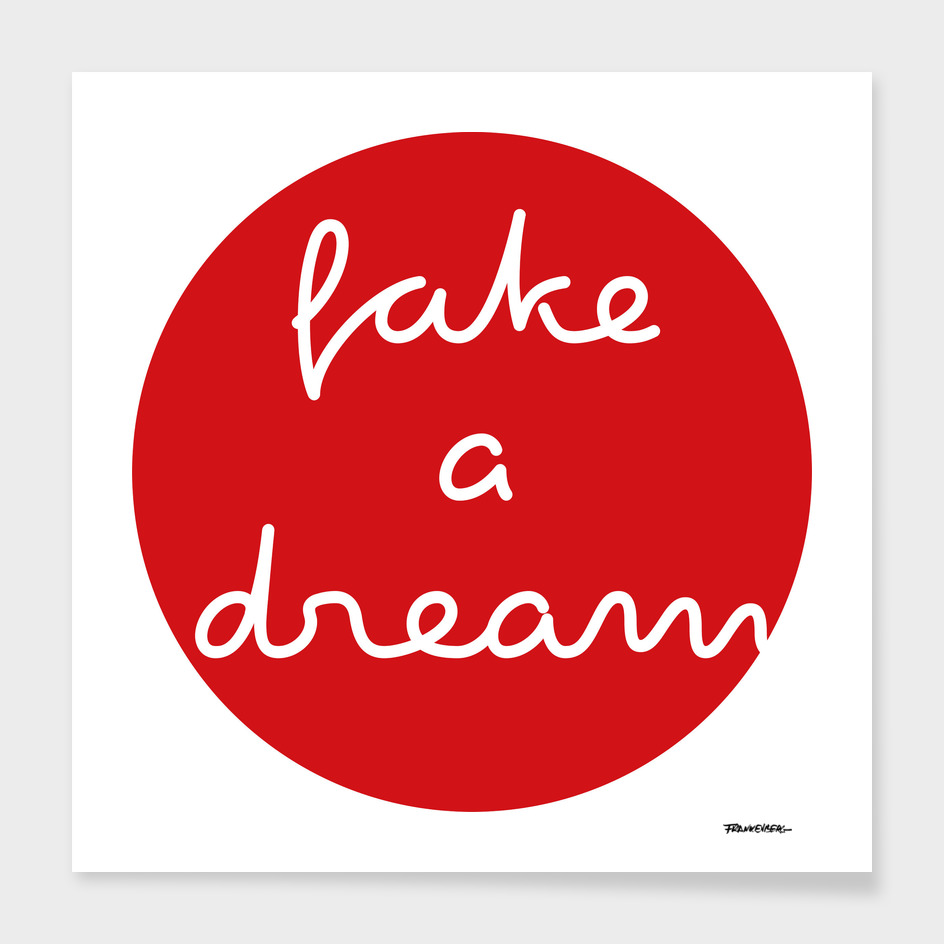 fake a dream - Red Dot Works