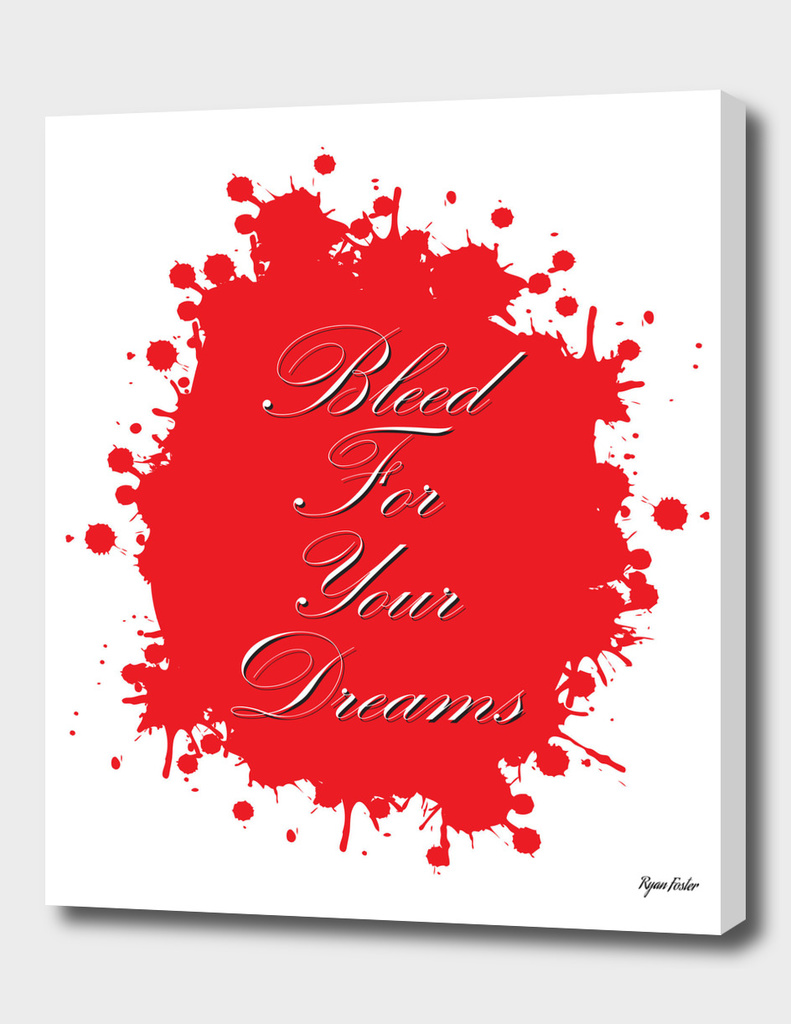 Bleed for Your Dreams
