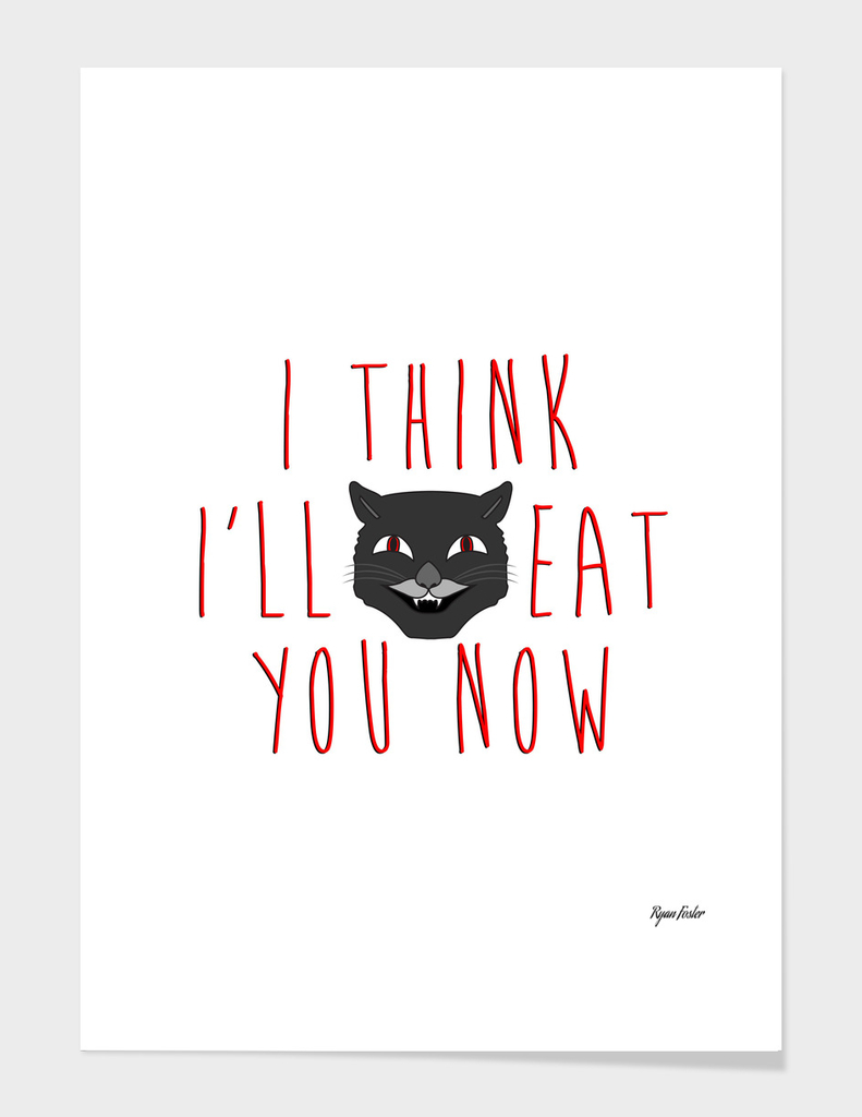 I Think I'll Eat You Now