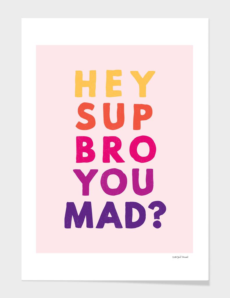'Sup, Bro?