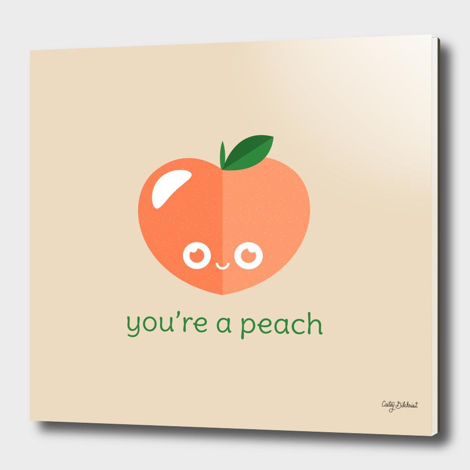 You're a Peach