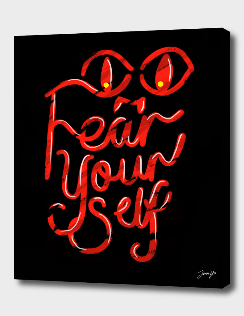 Fear Yourself