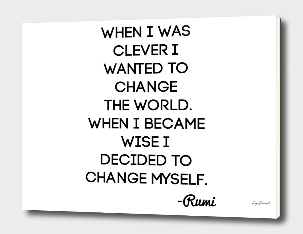 Rumi Change The World