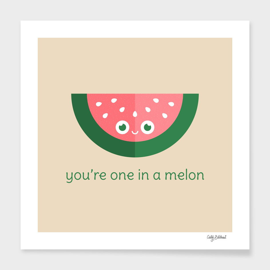 You're One in a Melon