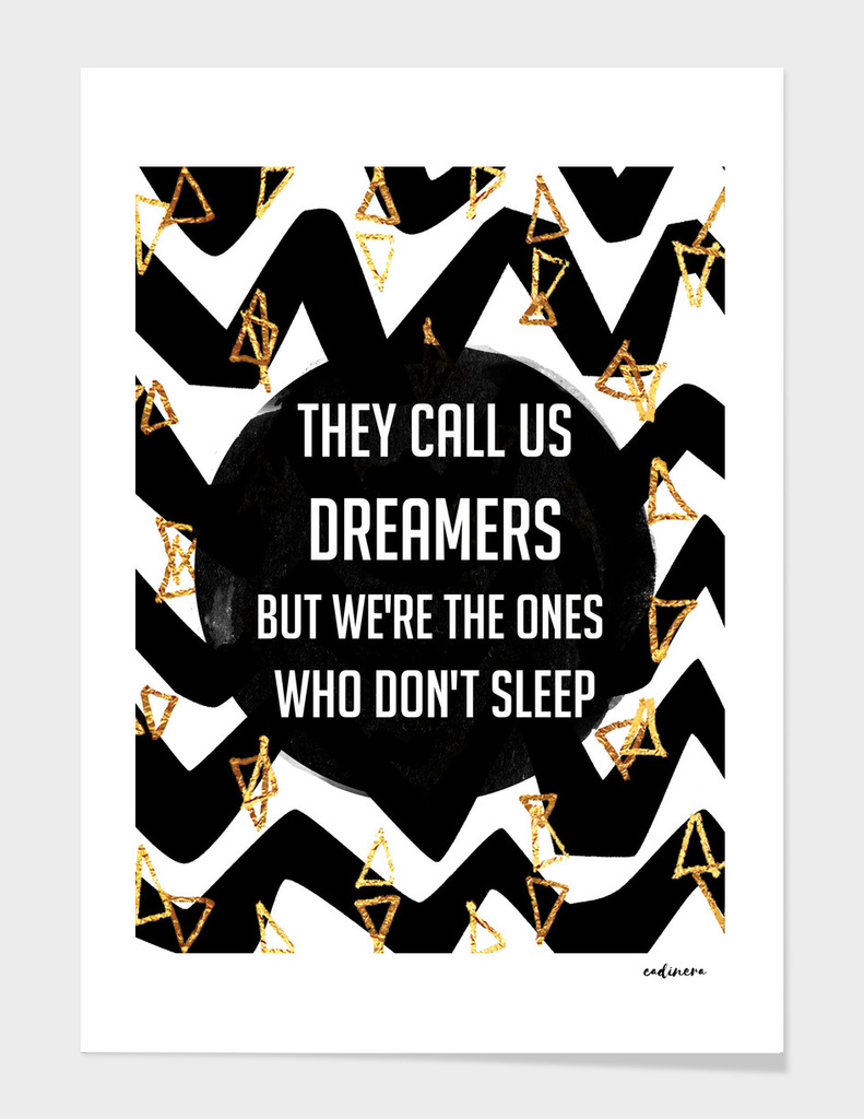 They Call Us DREAMERS