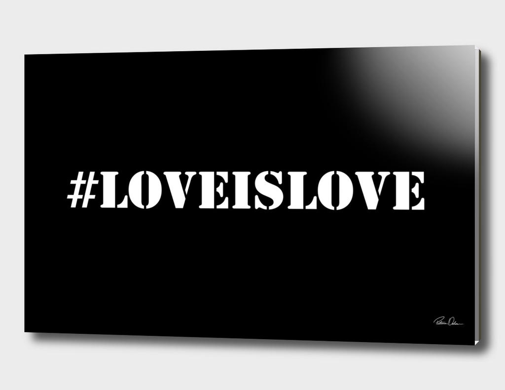 #LOVEISLOVE